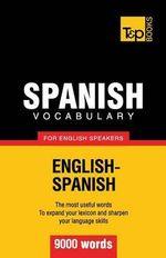 Spanish Vocabulary for English Speakers - 9000 Words - Andrey Taranov