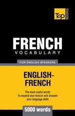 French Vocabulary for English Speakers - 5000 Words - Andrey Taranov
