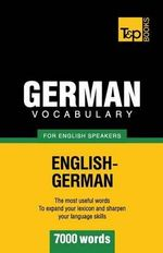 German Vocabulary for English Speakers - 7000 Words - Andrey Taranov