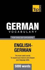 German Vocabulary for English Speakers - 5000 Words - Andrey Taranov