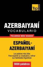 Vocabulario Espanol-Azerbaiyani - 9000 Palabras Mas Usadas - Andrey Taranov