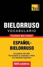 Vocabulario Espanol-Bielorruso - 9000 Palabras Mas Usadas - Andrey Taranov