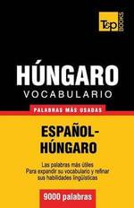Vocabulario Espanol-Hungaro - 9000 Palabras Mas Usadas - Andrey Taranov
