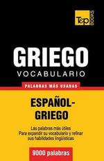 Vocabulario Espanol-Griego - 9000 Palabras Mas Usadas - Andrey Taranov