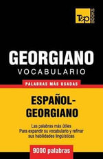 Vocabulario Espanol-Georgiano - 9000 Palabras Mas Usadas - Andrey Taranov