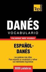 Vocabulario Espanol-Danes - 9000 Palabras Mas Usadas - Andrey Taranov