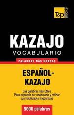 Vocabulario Espanol-Kazajo - 9000 Palabras Mas Usadas - Andrey Taranov