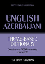 Theme-based dictionary British English-Azerbaijani - 9000 words - Andrey Taranov