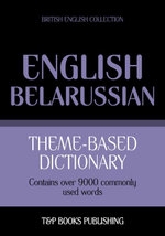 Theme-based dictionary British English-Belarussian - 9000 words - Andrey Taranov