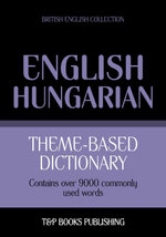 Theme-based dictionary British English-Hungarian - 9000 words - Andrey Taranov