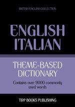 Theme-based dictionary British English-Italian - 9000 words - Andrey Taranov