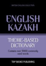 Theme-based dictionary British English-Kazakh - 9000 words - Andrey Taranov
