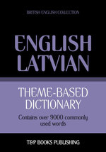 Theme-based dictionary British English-Latvian - 9000 words - Andrey Taranov