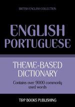 Theme-based dictionary British English-Portuguese - 9000 words - Andrey Taranov