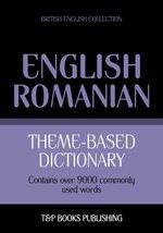 Theme-based dictionary British English-Romanian - 9000 words - Andrey Taranov