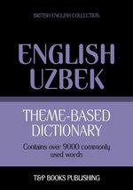 Theme-based dictionary British English-Uzbek - 9000 words - Andrey Taranov