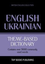 Theme-based dictionary British English-Ukrainian - 9000 words - Andrey Taranov