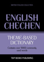 Theme-based dictionary British English-Chechen - 9000 words - Andrey Taranov