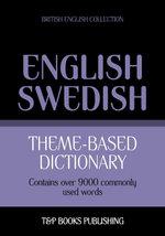 Theme-based dictionary British English-Swedish - 9000 words - Andrey Taranov