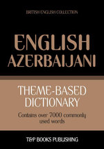 Theme-based dictionary British English-Azerbaijani - 7000 words - Andrey Taranov
