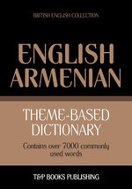 Theme-based dictionary British English-Armenian - 7000 words - Andrey Taranov