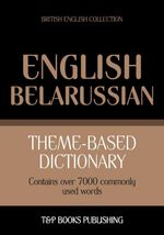 Theme-based dictionary British English-Belarussian - 7000 words - Andrey Taranov
