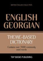 Theme-based dictionary British English-Georgian - 7000 words - Andrey Taranov