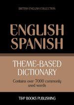 Theme-based dictionary British English-Spanish - 7000 words - Andrey Taranov