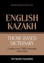 Theme-based dictionary British English-Kazakh - 7000 words - Andrey Taranov