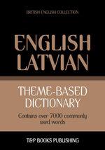 Theme-based dictionary British English-Latvian - 7000 words - Andrey Taranov