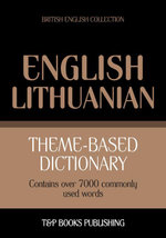 Theme-based dictionary British English-Lithuanian - 7000 words - Andrey Taranov