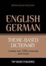 Theme-based dictionary British English-German - 7000 words - Andrey Taranov