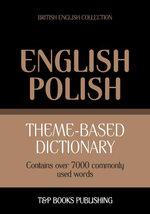 Theme-based dictionary British English-Polish - 7000 words - Andrey Taranov