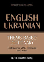 Theme-based dictionary British English-Ukrainian - 7000 words - Andrey Taranov
