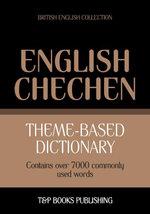 Theme-based dictionary British English-Chechen - 7000 words - Andrey Taranov