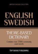 Theme-based dictionary British English-Swedish - 7000 words - Andrey Taranov
