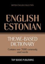 Theme-based dictionary British English-Estonian - 7000 words - Andrey Taranov