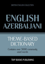 Theme-based dictionary British English-Azerbaijani - 5000 words - Andrey Taranov