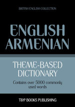 Theme-based dictionary British English-Armenian - 5000 words - Andrey Taranov