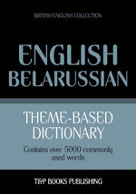Theme-based dictionary British English-Belarussian - 5000 words - Andrey Taranov