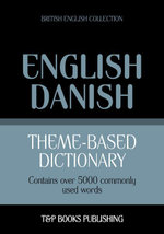 Theme-based dictionary British English-Danish - 5000 words - Andrey Taranov