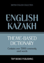 Theme-based dictionary British English-Kazakh - 5000 words - Andrey Taranov