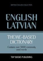 Theme-based dictionary British English-Latvian - 5000 words - Andrey Taranov