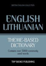 Theme-based dictionary British English-Lithuanian - 5000 words - Andrey Taranov