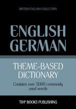 Theme-based dictionary British English-German - 5000 words - Andrey Taranov