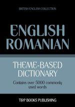 Theme-based dictionary British English-Romanian - 5000 words - Andrey Taranov