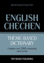 Theme-based dictionary British English-Chechen - 5000 words - Andrey Taranov