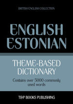 Theme-based dictionary British English-Estonian - 5000 words - Andrey Taranov