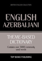 Theme-based dictionary British English-Azerbaijani - 3000 words - Andrey Taranov