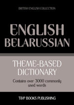 Theme-based dictionary British English-Belarussian - 3000 words - Andrey Taranov